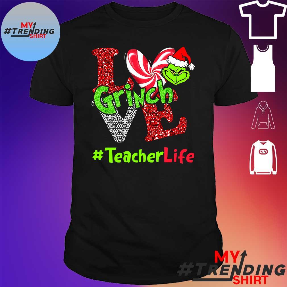 Grinch teacher life shirt