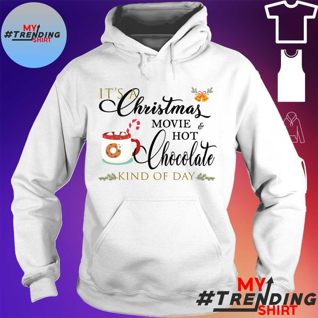 It's a christmas movie hot chocolate kind of day s hoodie