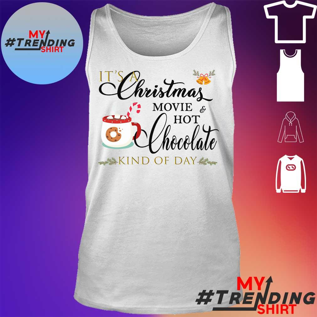It's a christmas movie hot chocolate kind of day s tank top