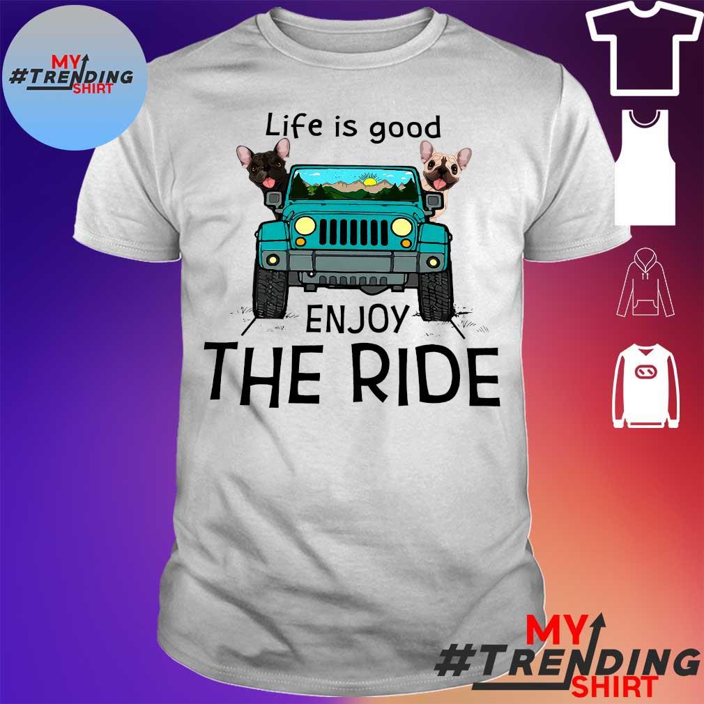 Life is good en joy the ride shirt