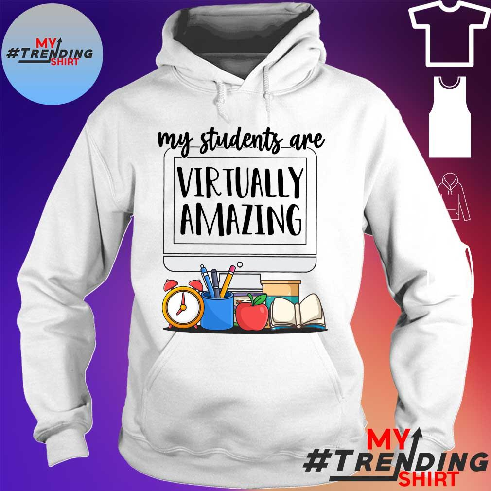 My students are virtually amazing s hoodie