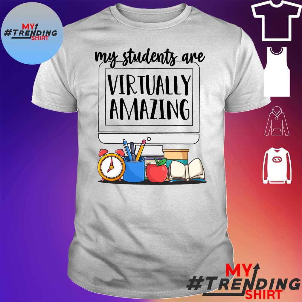 My students are virtually amazing shirt