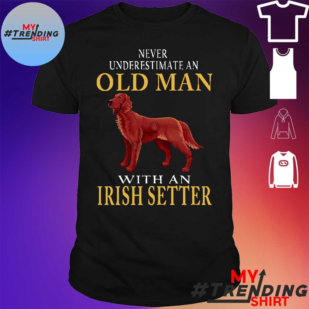 Never underestimate an old man dog with an irish setter shirt