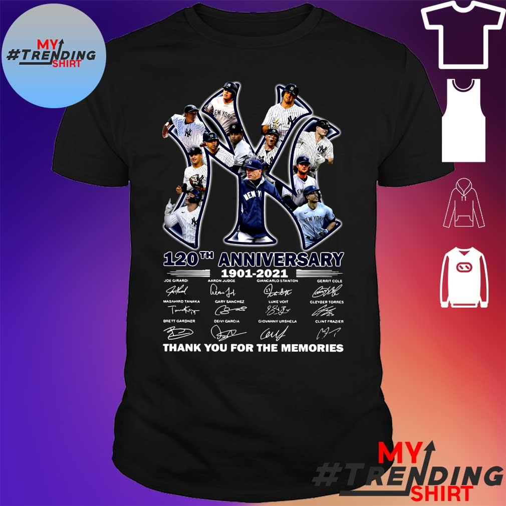 New York Yankees 120th anniversary 1901-2021 thank you for the memories shirt
