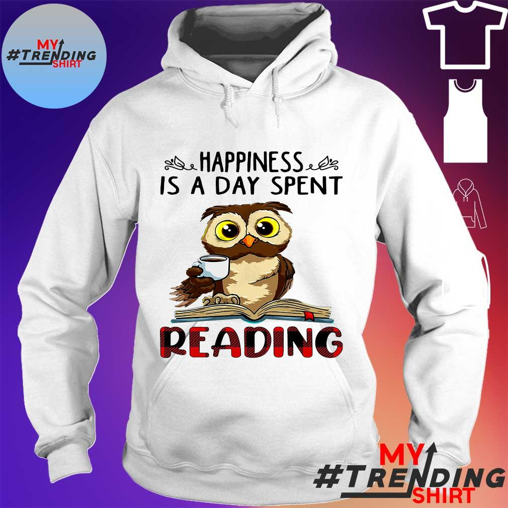 Owl Happiness is a day spent reading s hoodie