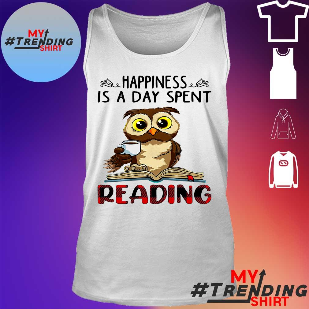 Owl Happiness is a day spent reading s tank top
