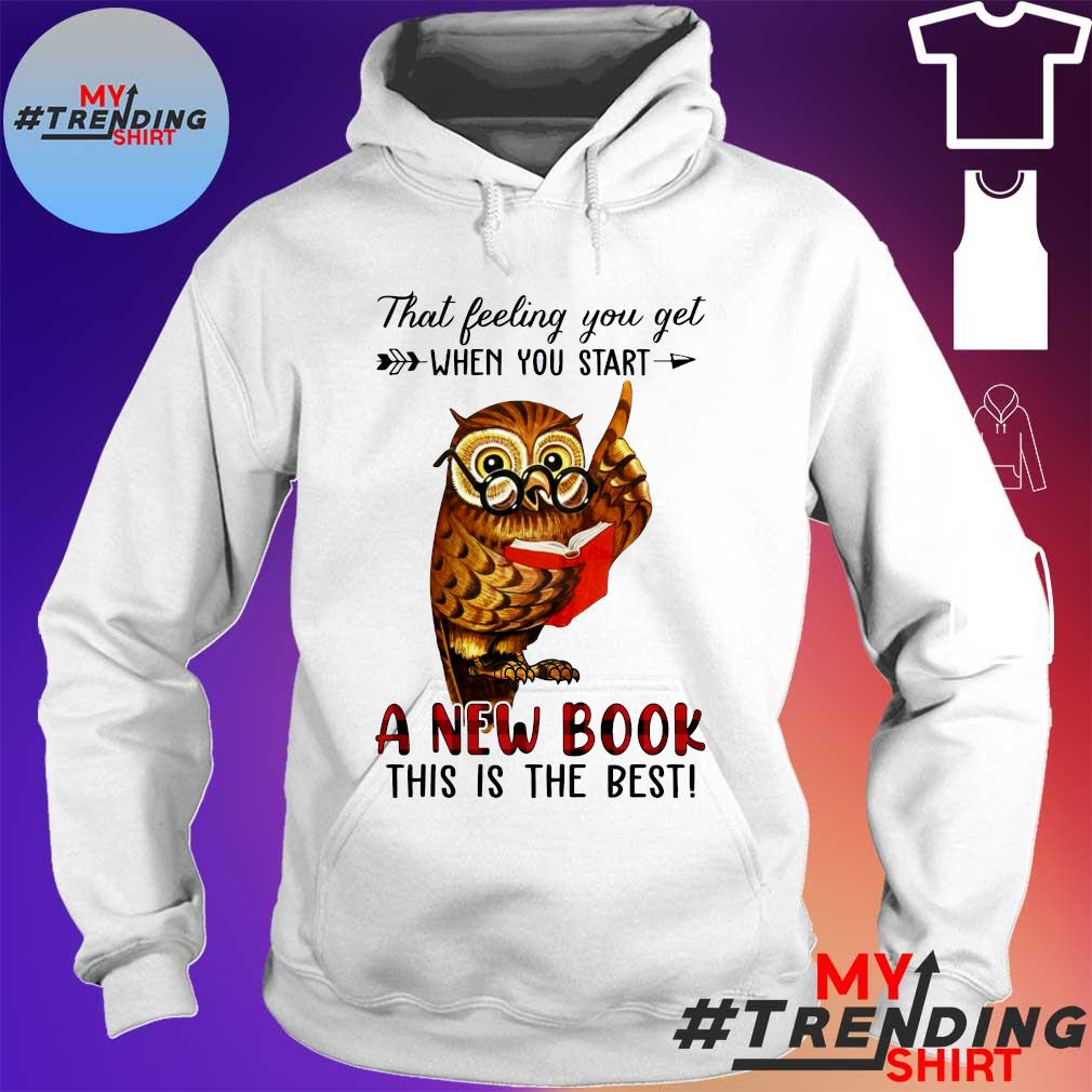 Owl That feeling you get when you start a new book this is the best s hoodie