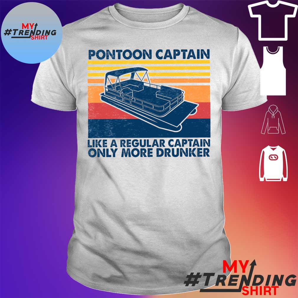 Pontoon Captain Like A Regular Captain Only More Drunker Vintage Shirt