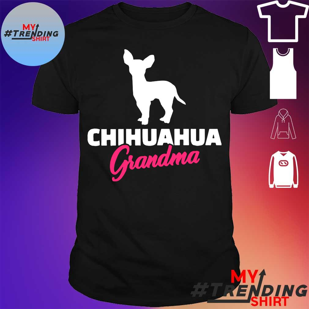 Dog chihuahua grandma shirt