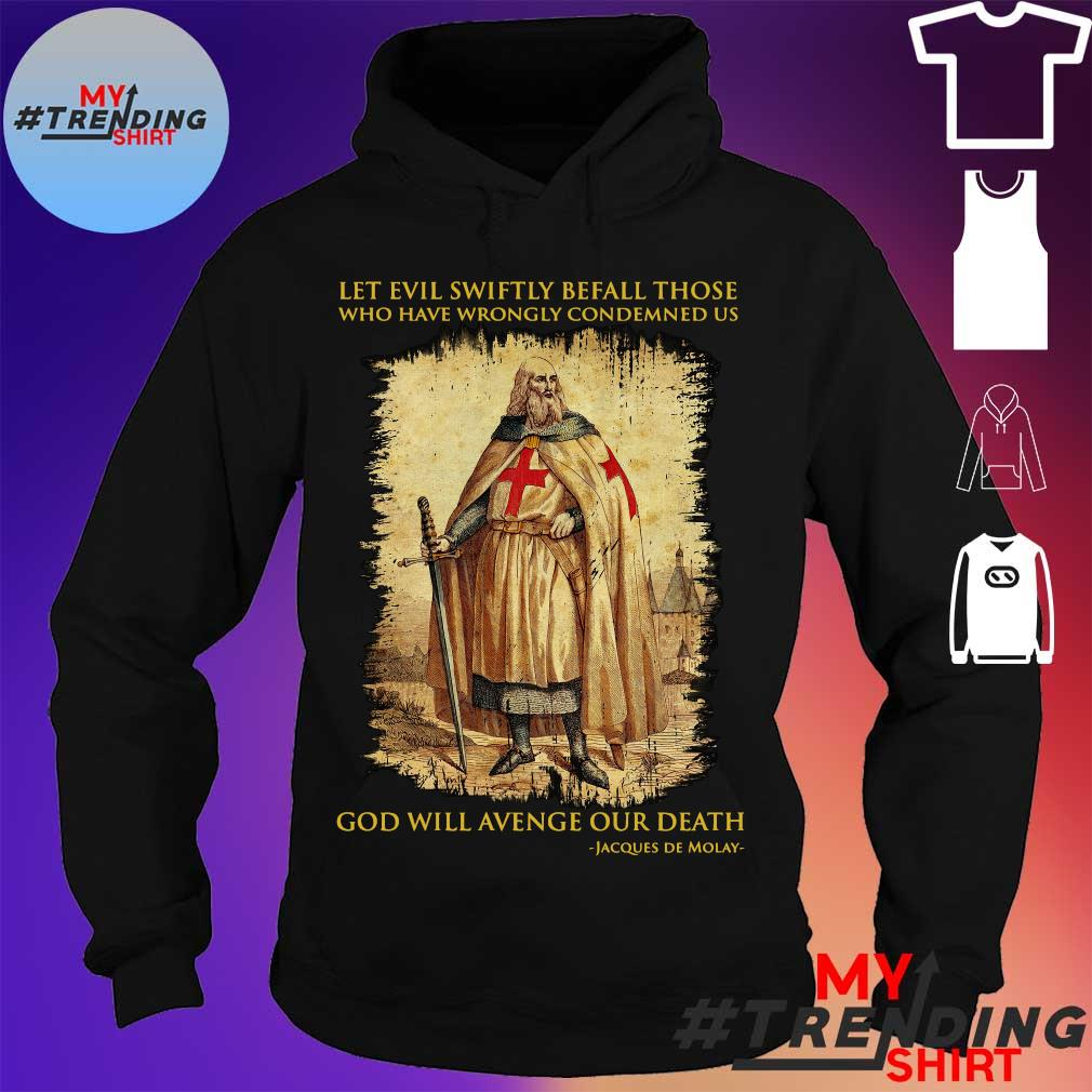 Let evil swiftly befall those who have wrongly condemned us god will avenge our death s hoodie