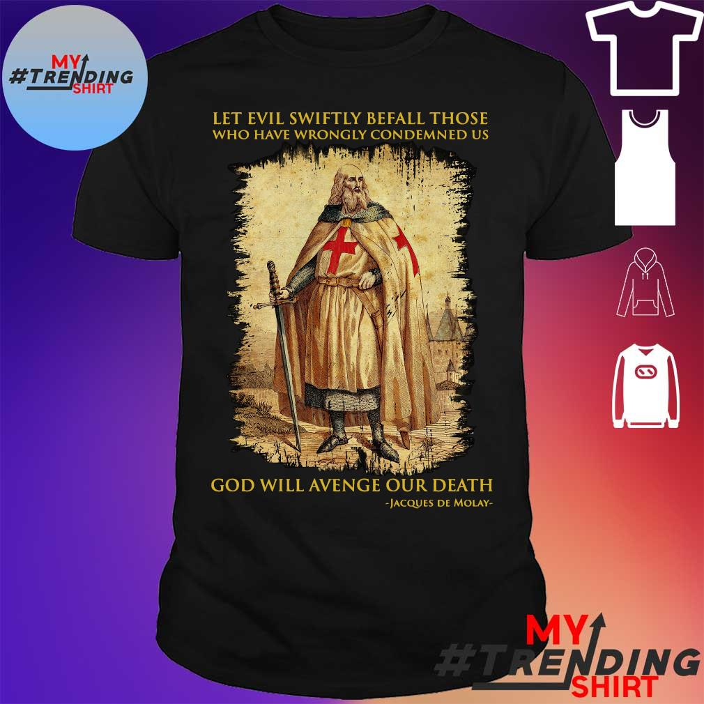 Let evil swiftly befall those who have wrongly condemned us god will avenge our death shirt