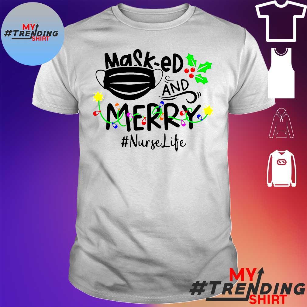 Mask ed and merry nurselife christmas shirt