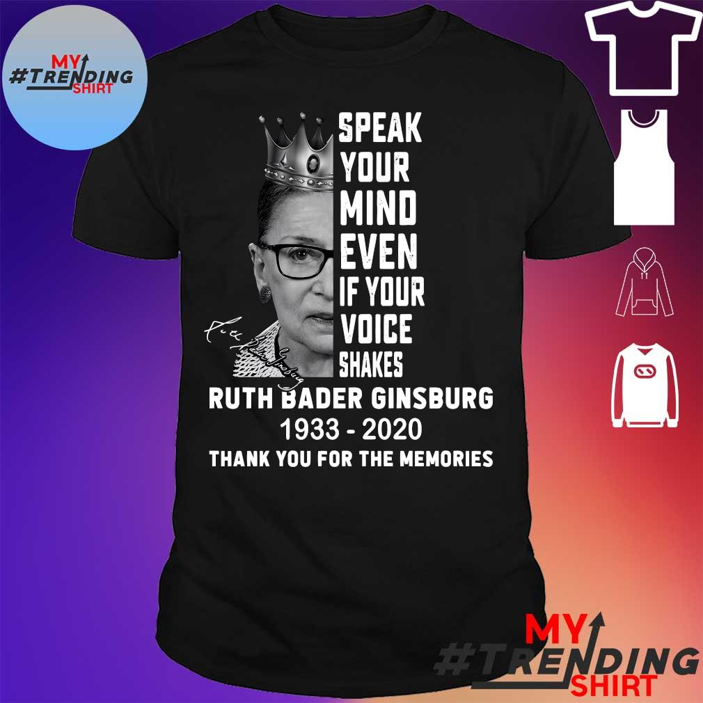 Speak your mind even ì your voice shakes ruth bader ginsburg 1933-2020 thank you for the memories shirt