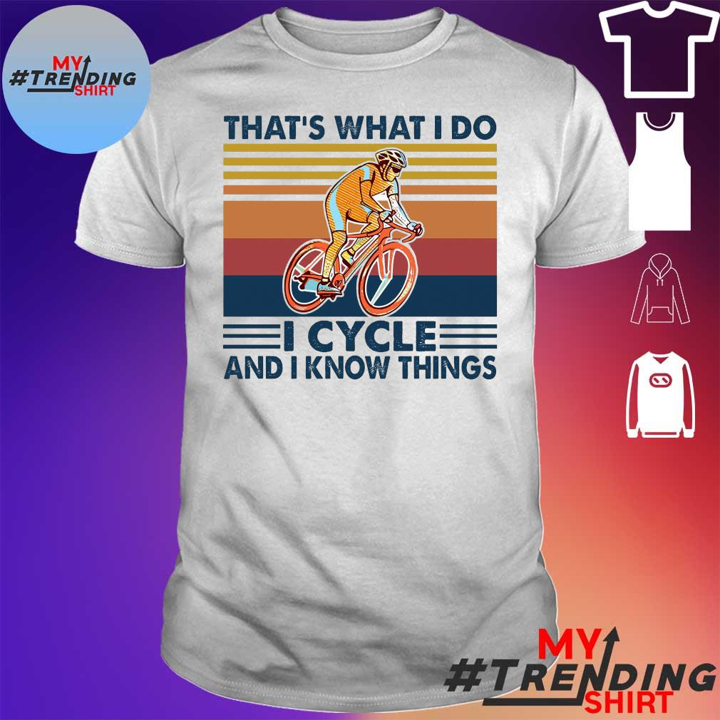 That's what i do i cycle and i know things vintage shirt