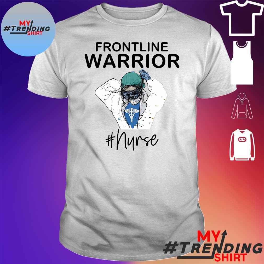 Frontline warrior # nurse shirt