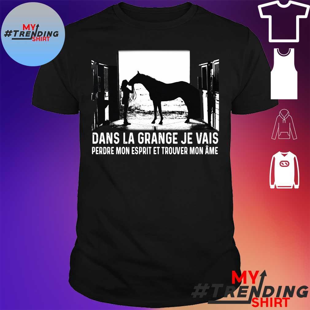Girl and horse dans la grange je vais perdre mon esprit et trouver mon ame shirt