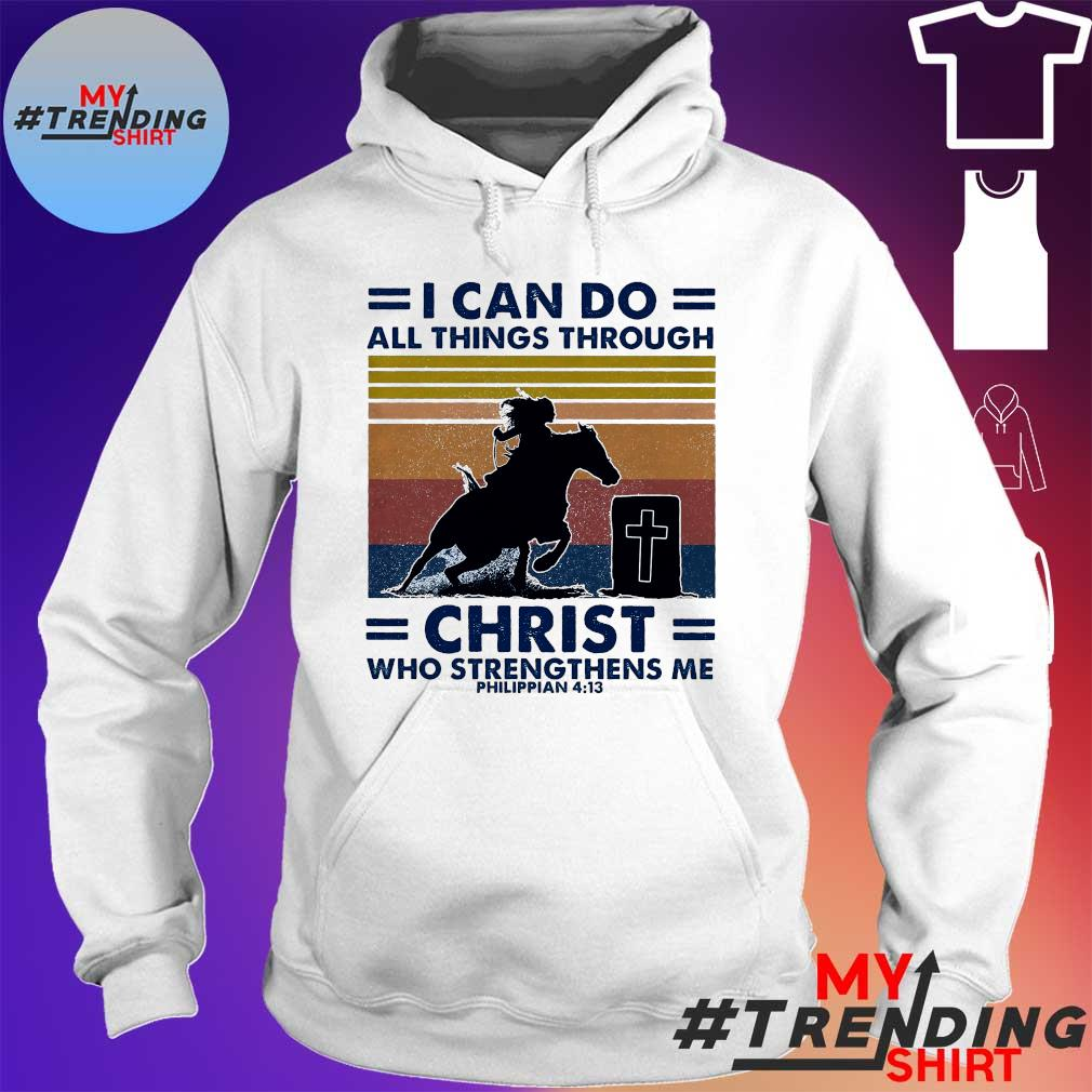 I Can Do And Things Through Christ Who Strengthens Me Philippian 4 13 Vintage Retro Shirt hoodie
