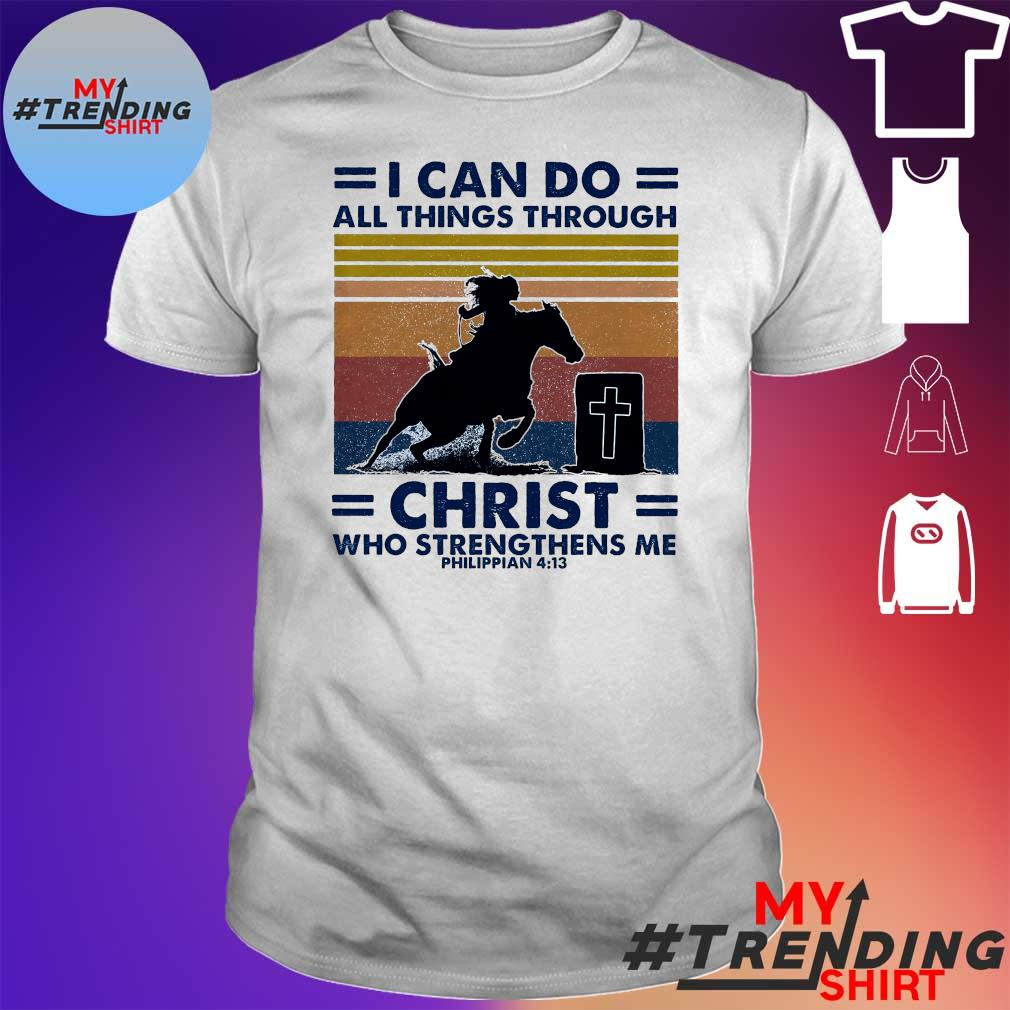 I Can Do And Things Through Christ Who Strengthens Me Philippian 4 13 Vintage Retro Shirt