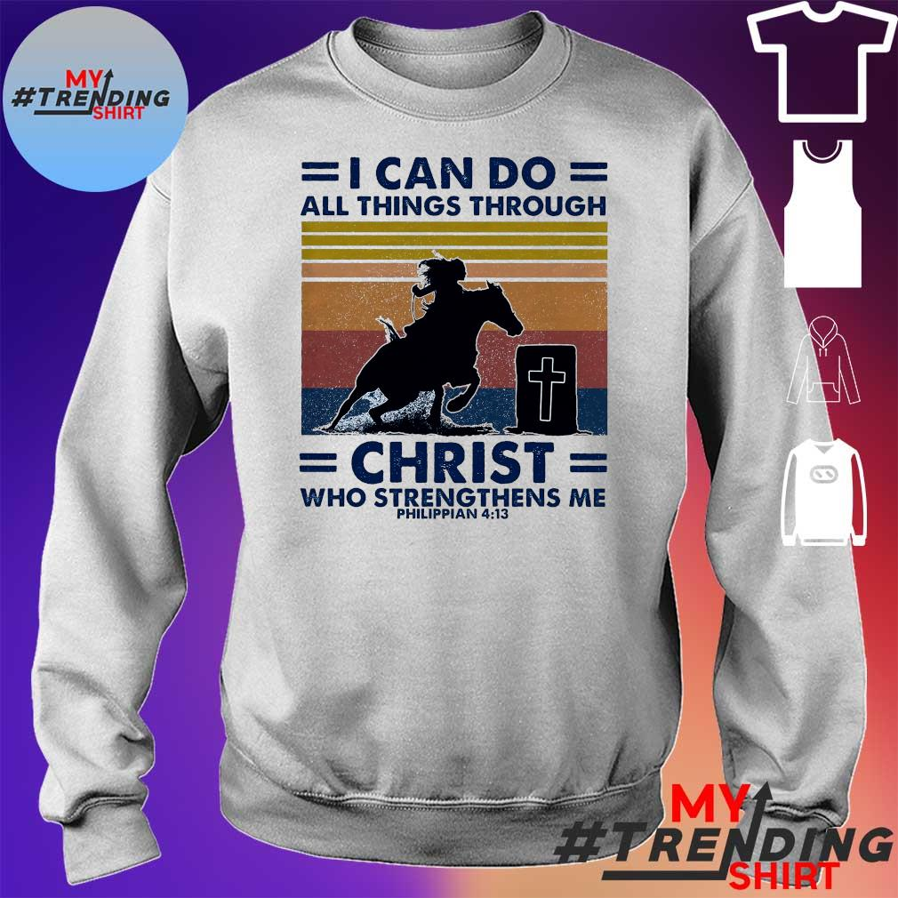 I Can Do And Things Through Christ Who Strengthens Me Philippian 4 13 Vintage Retro Shirt sweater