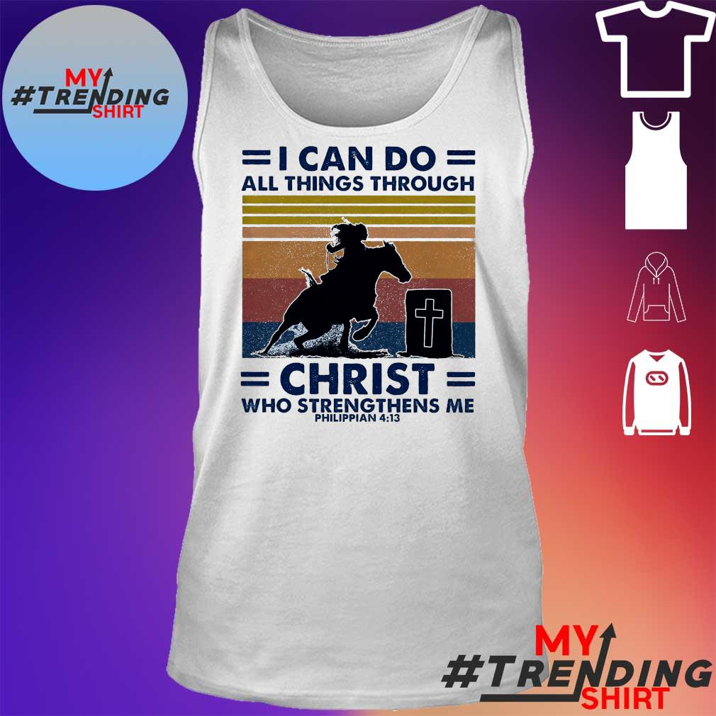 I Can Do And Things Through Christ Who Strengthens Me Philippian 4 13 Vintage Retro Shirt tank top